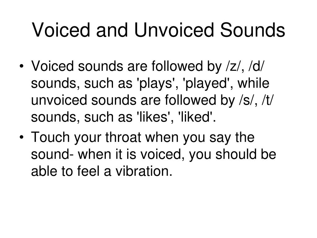 Voiced and Unvoiced Sounds