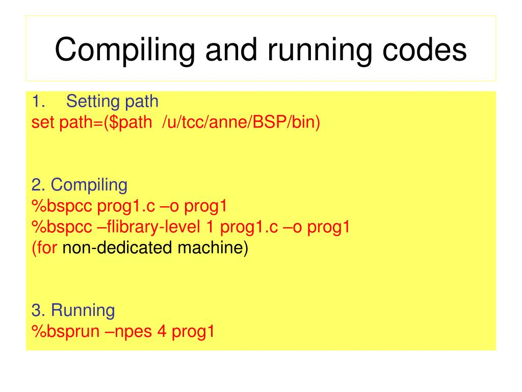 Compiling and running codes