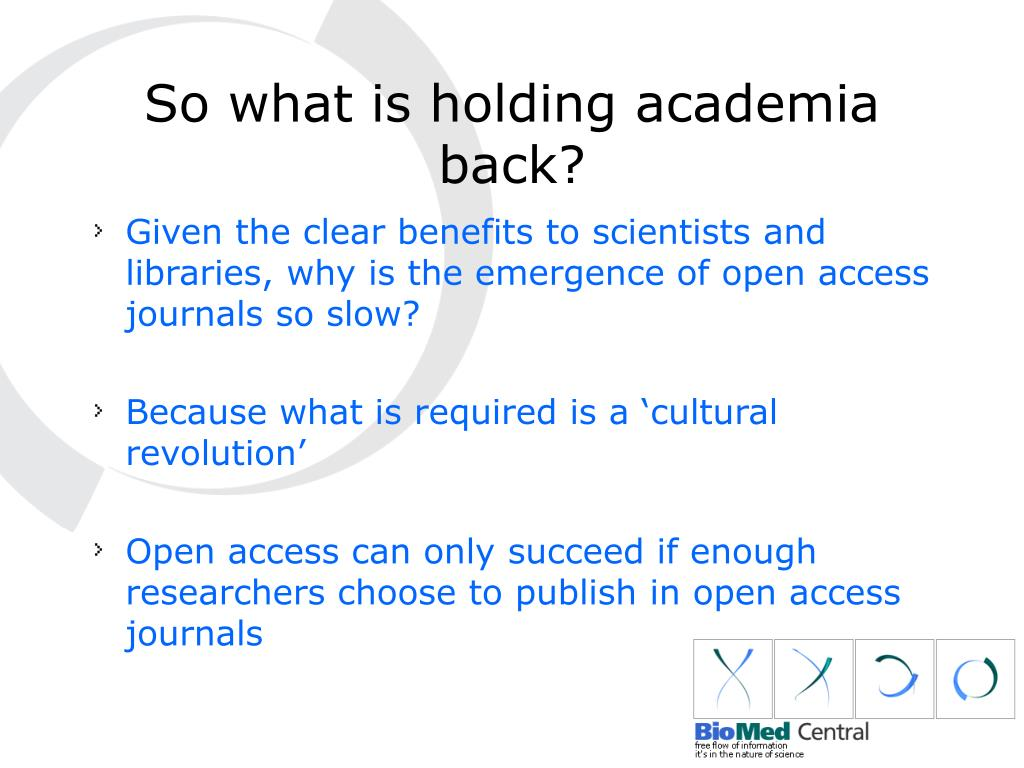 So what is holding academia back?