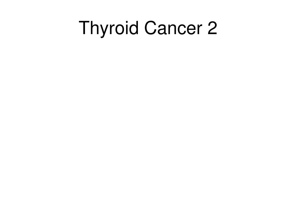 Thyroid Cancer 2
