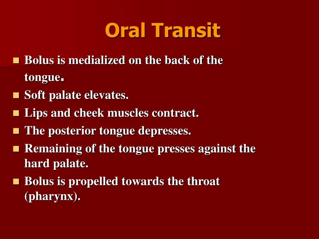 Oral Transit