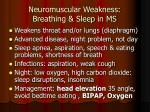 neuromuscular weakness breathing sleep in ms
