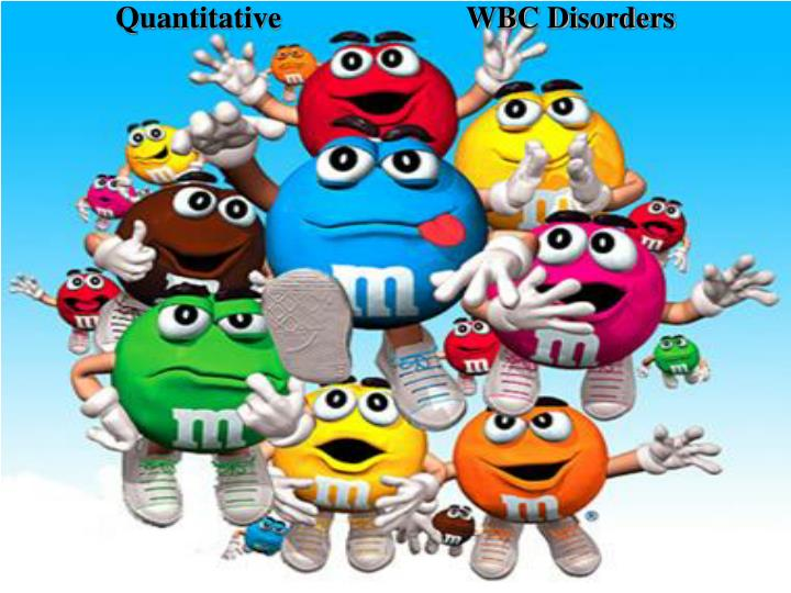 Quantitative wbc disorders