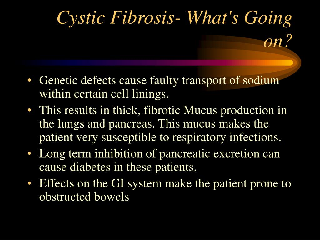 Cystic Fibrosis- What's Going on?