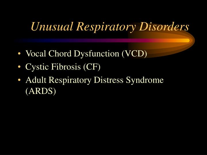 Unusual respiratory disorders3