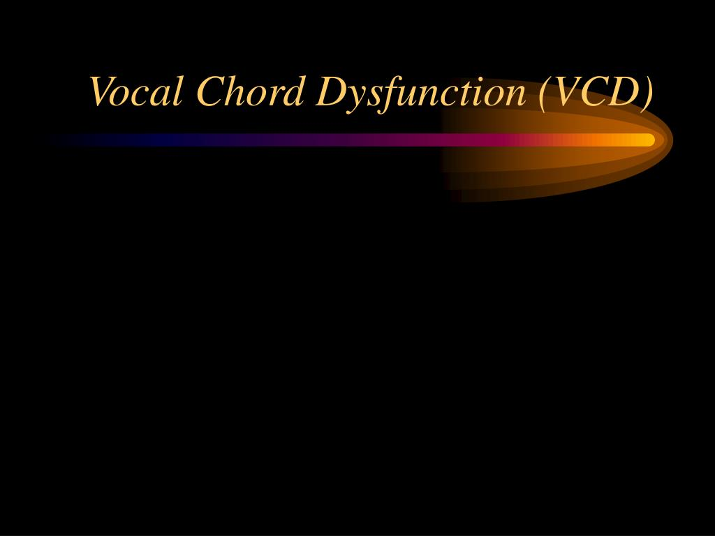 Vocal Chord Dysfunction (VCD)