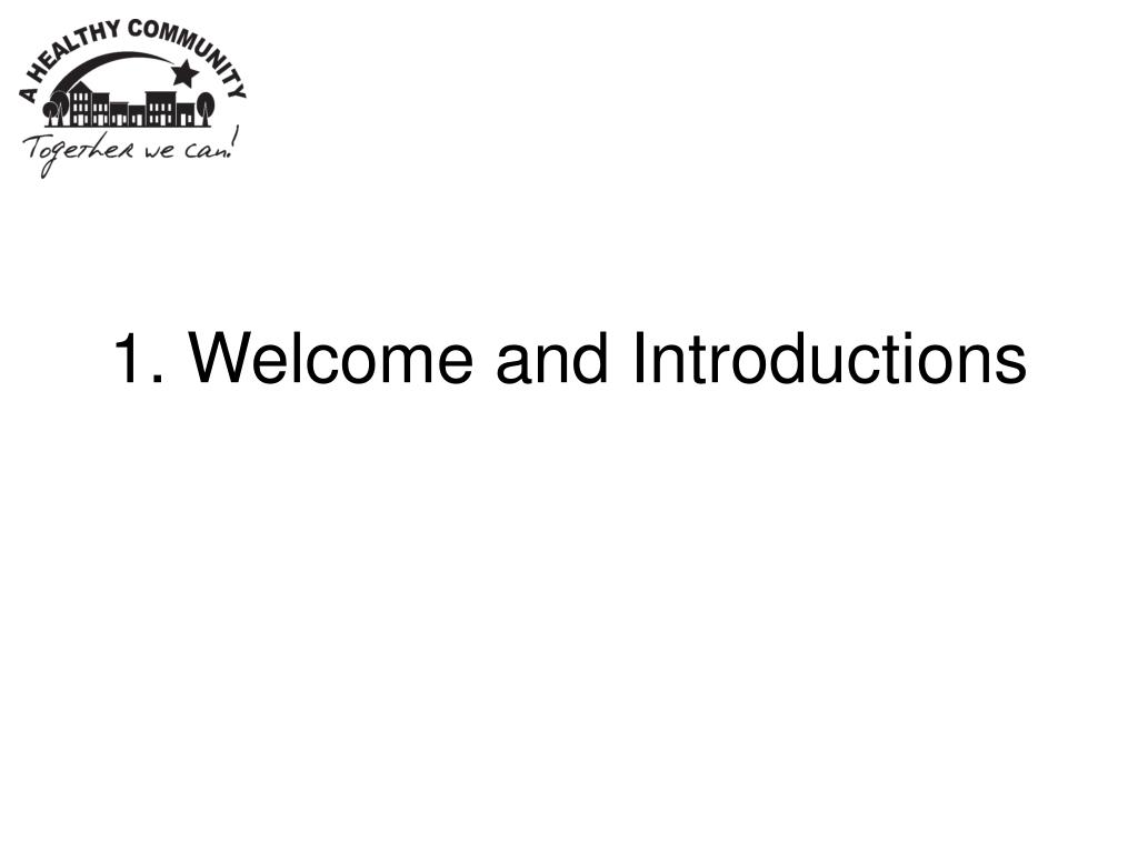 1. Welcome and Introductions