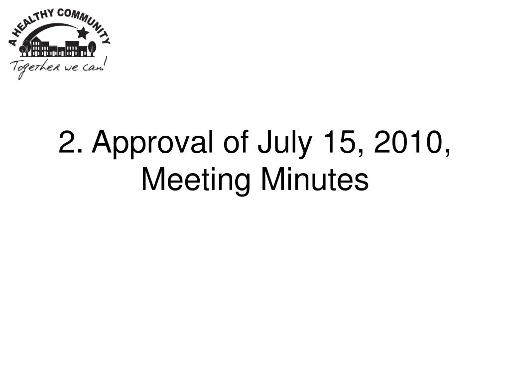 2. Approval of July 15, 2010, Meeting Minutes