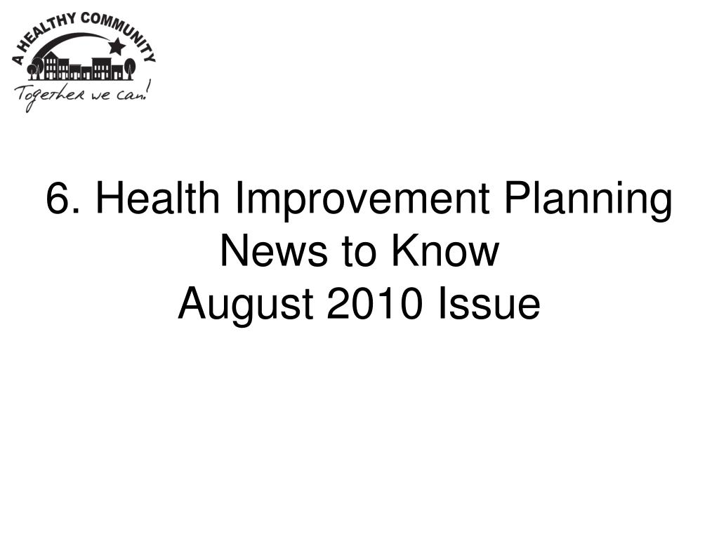 6. Health Improvement Planning News to Know