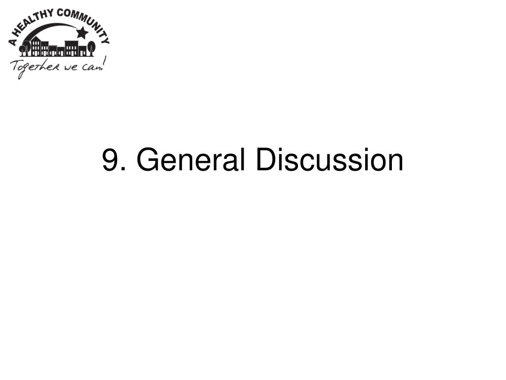9. General Discussion