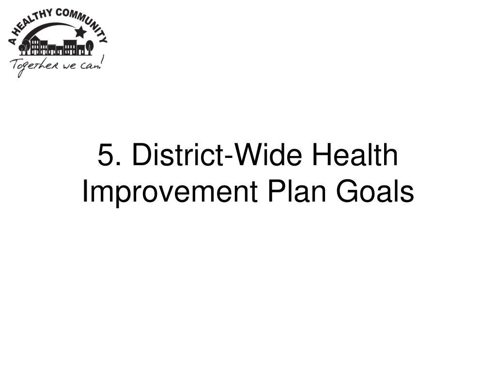 5. District-Wide Health Improvement Plan Goals