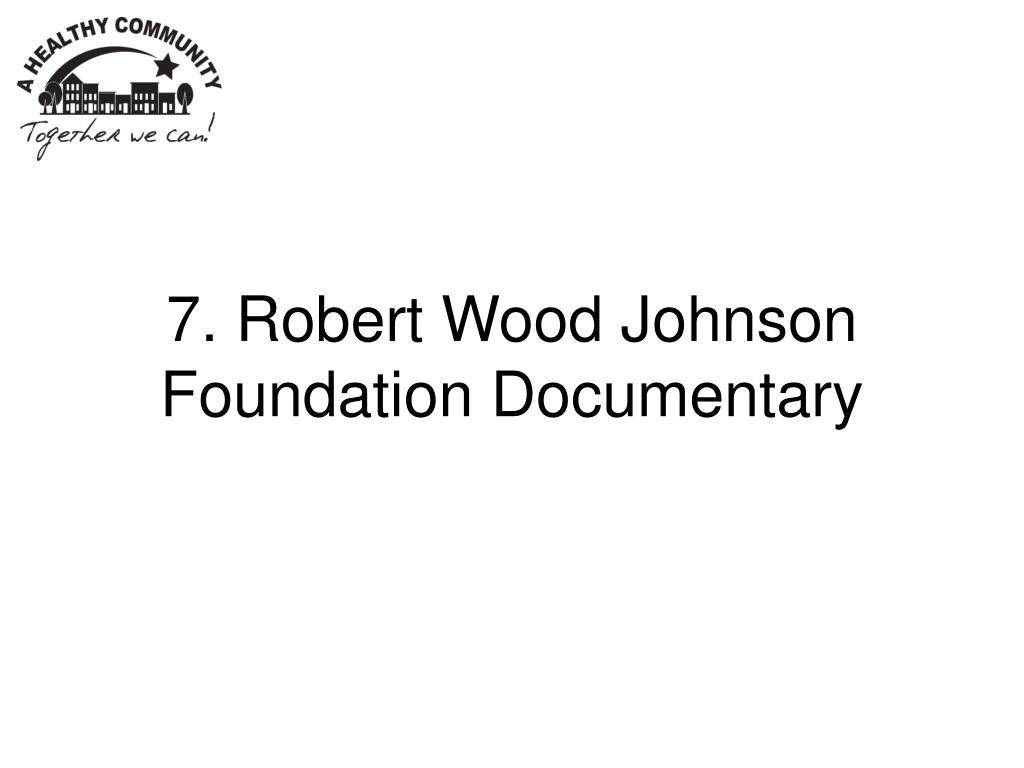 7. Robert Wood Johnson Foundation Documentary