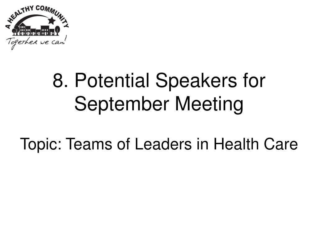 8. Potential Speakers for September Meeting