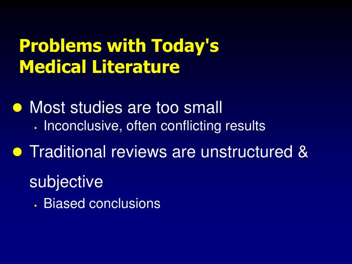 Problems with today s medical literature