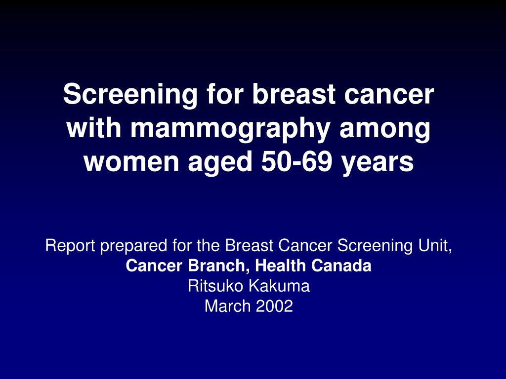 Screening for breast cancer with mammography among women aged 50-69 years