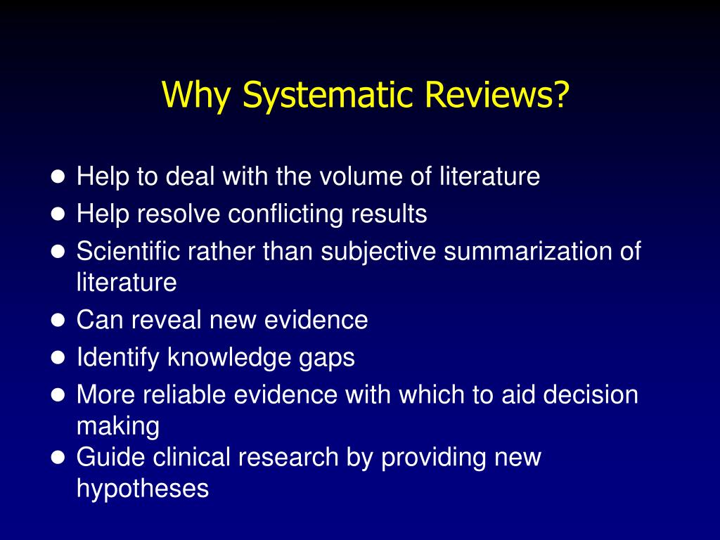 Why Systematic Reviews?
