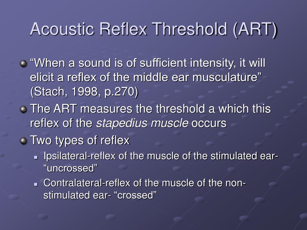 Acoustic Reflex Threshold (ART)