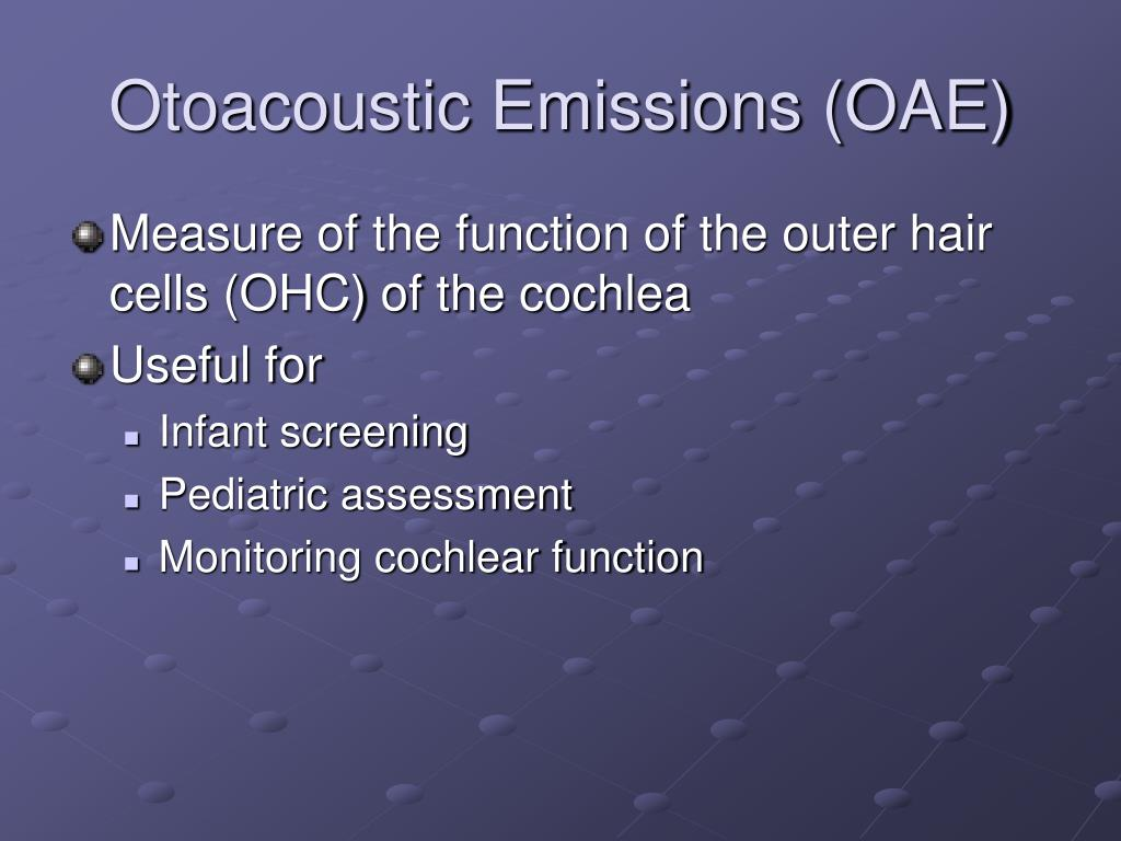 Otoacoustic Emissions (OAE)