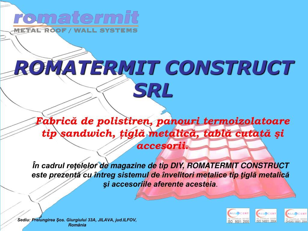 ROMATERMIT CONSTRUCT SRL