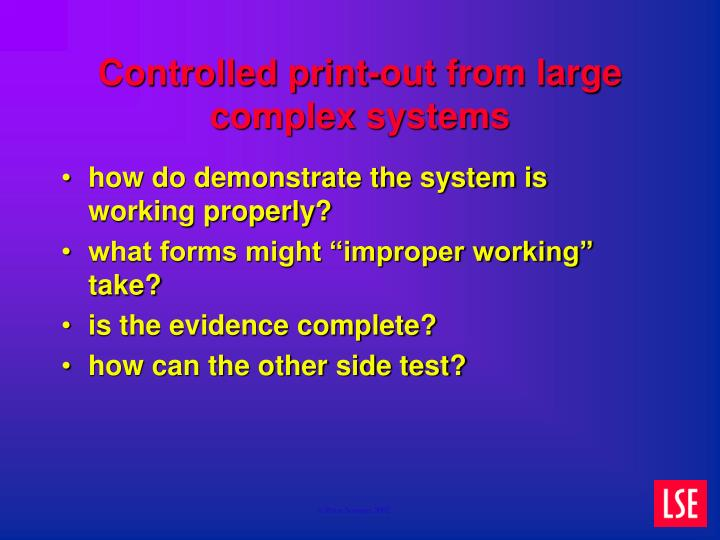 Controlled print-out from large  complex systems