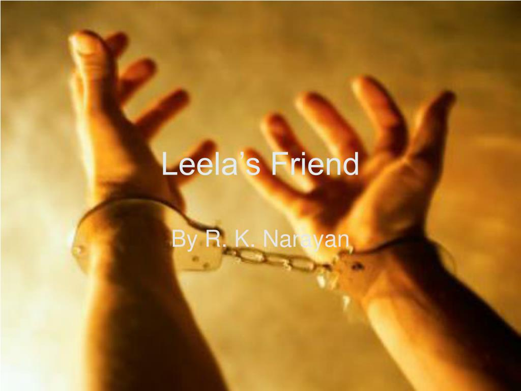 leela s friend ―forty-five a month‖, ―the birthday gift‖, ―dodu‖ and ―leela's friend‖  are the stories about children these stories provide a peep into the nature and.