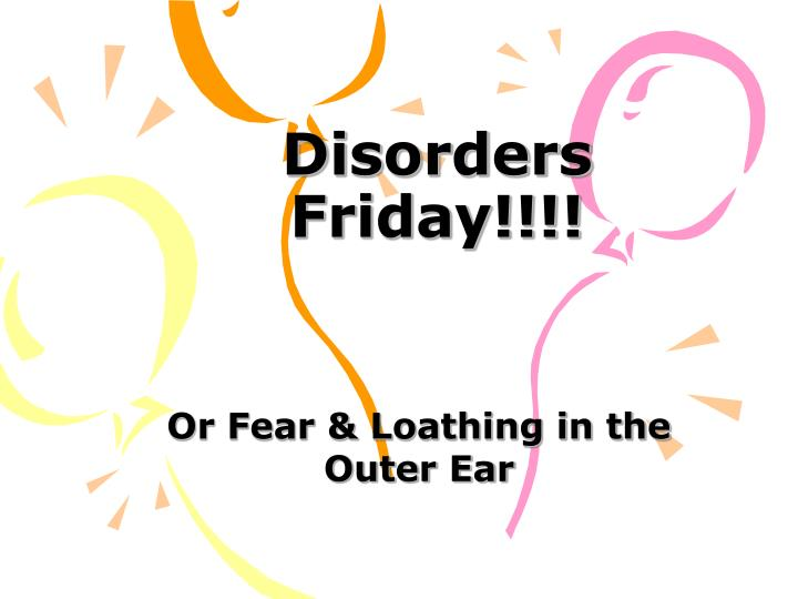 Disorders friday