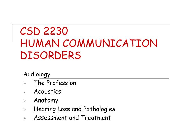 Csd 2230 human communication disorders l.jpg