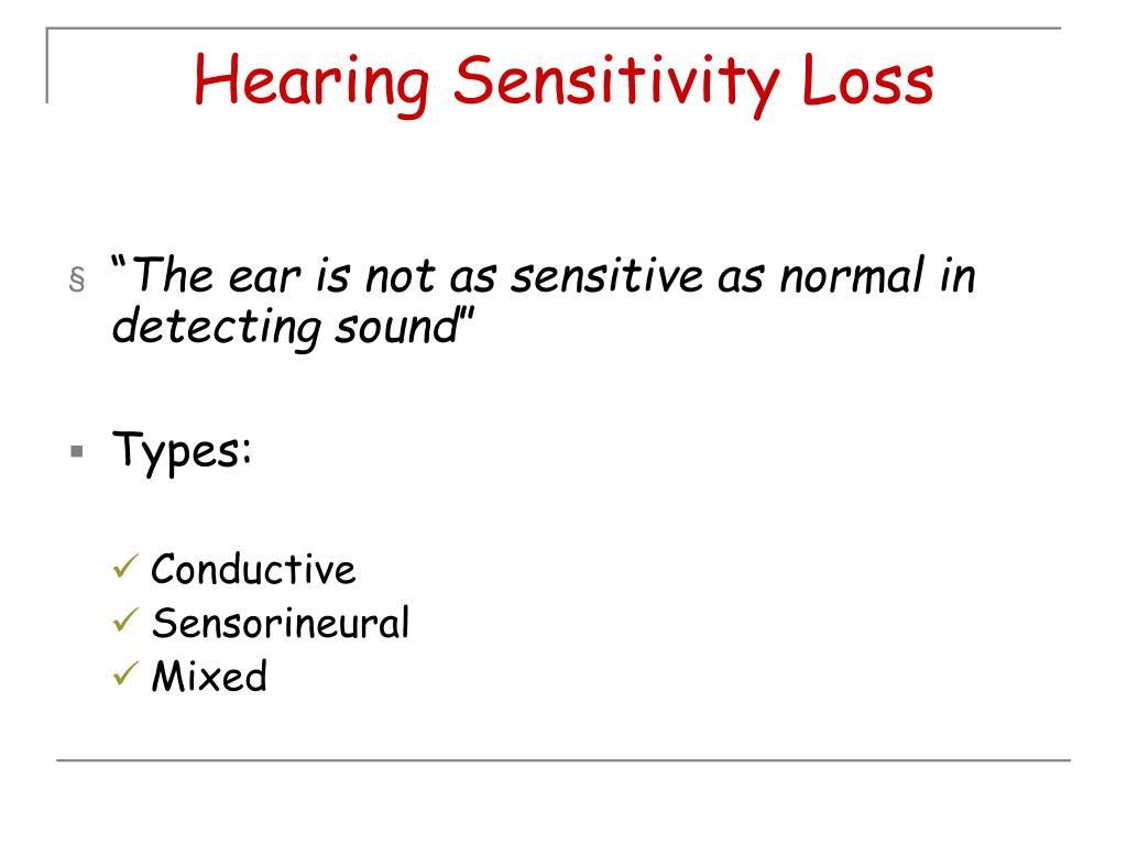 Hearing Sensitivity Loss