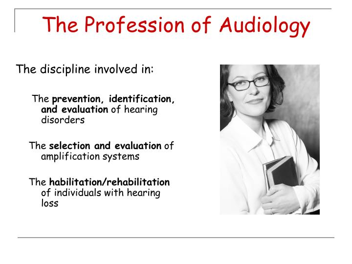 The profession of audiology l.jpg
