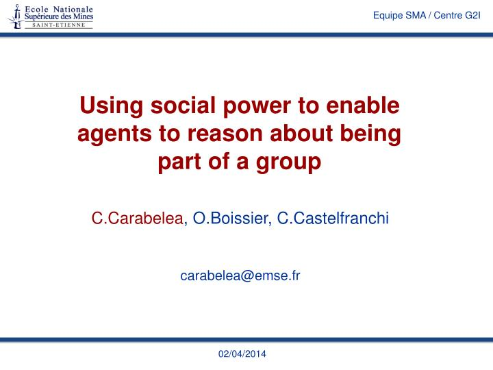 Using social power to enable agents to reason about being part of a group l.jpg