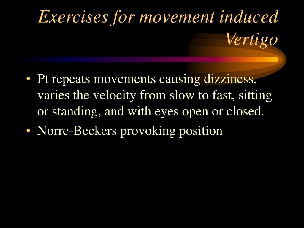 Exercises for movement induced Vertigo
