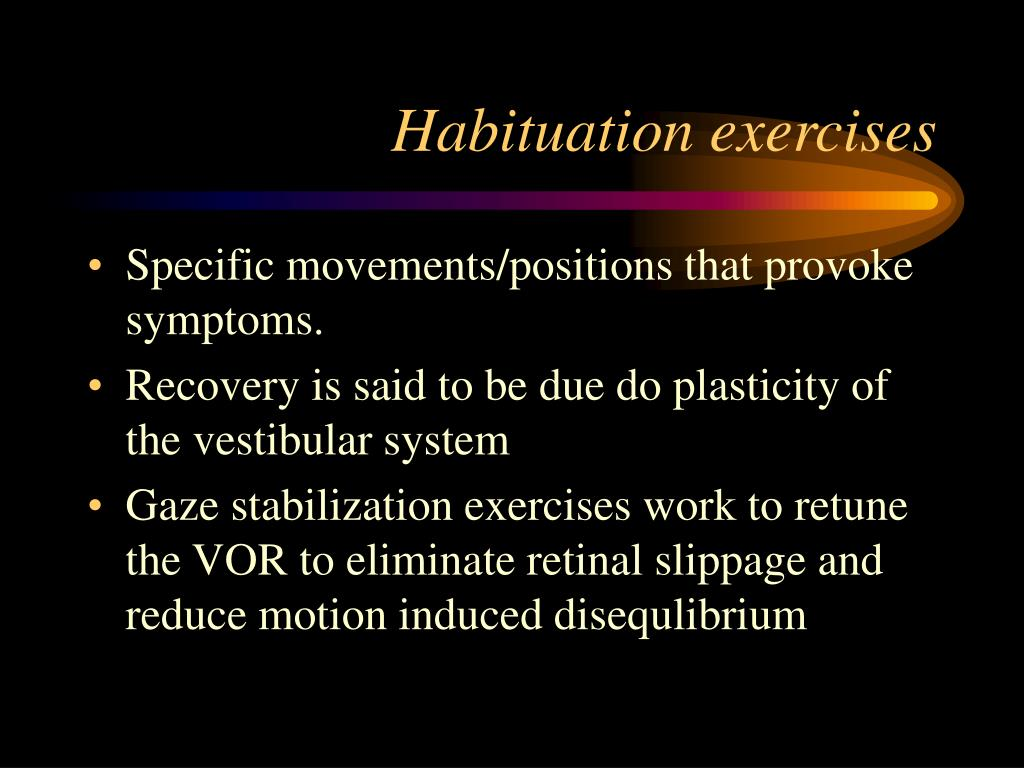 Habituation exercises