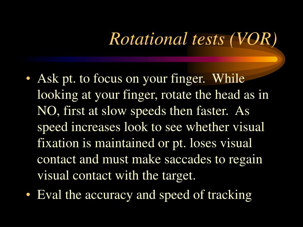 Rotational tests (VOR)