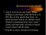 rotational tests vor