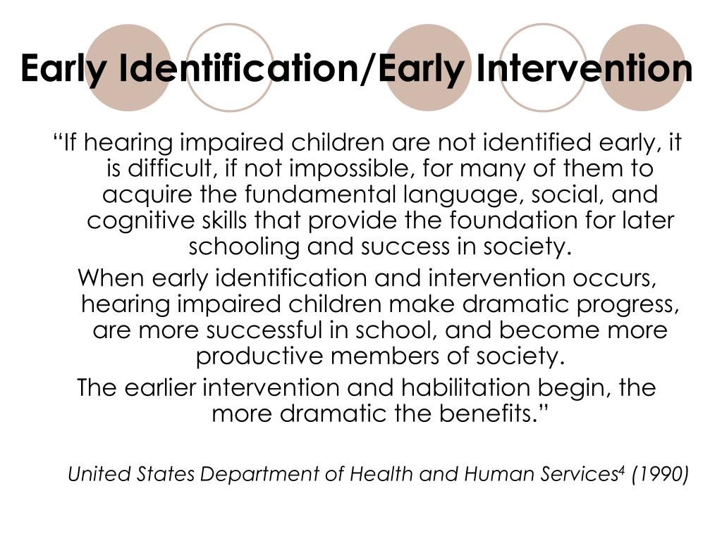 Early Identification/Early Intervention