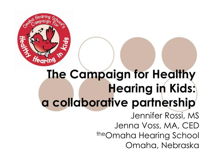 The campaign for healthy hearing in kids a collaborative partnership