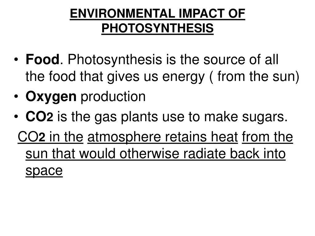 ENVIRONMENTAL IMPACT OF PHOTOSYNTHESIS