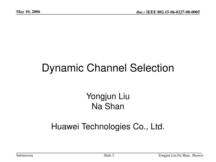 Dynamic channel selection l.jpg