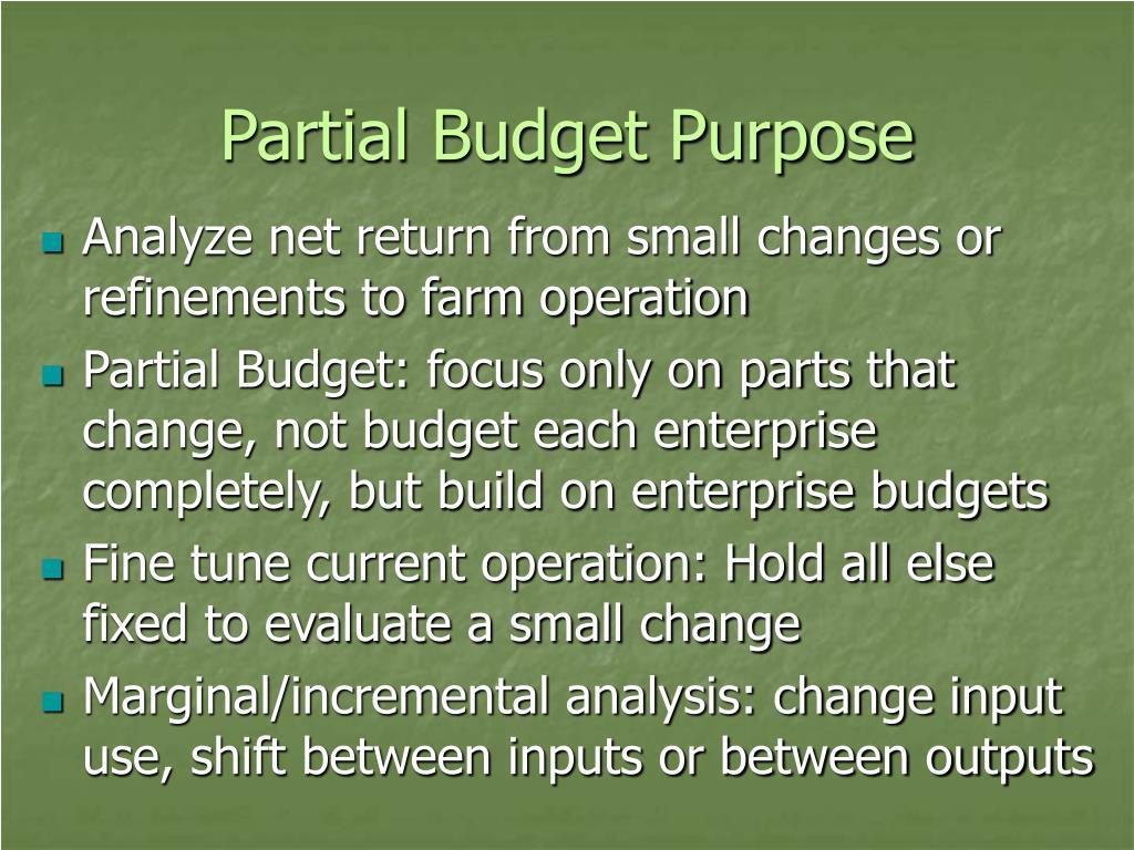 Partial Budget Purpose