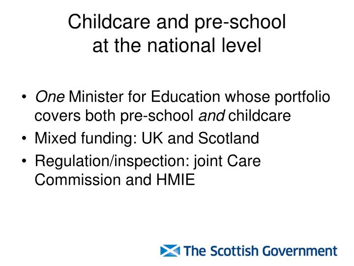 Childcare and pre school at the national level l.jpg