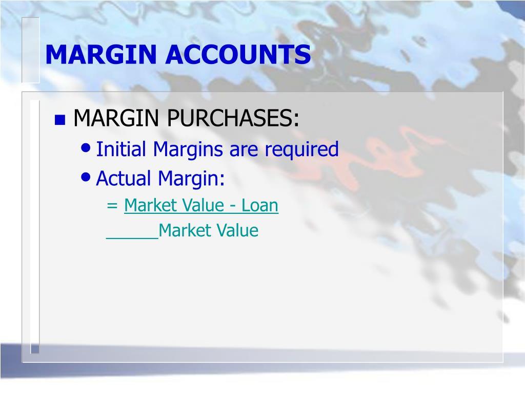 MARGIN ACCOUNTS