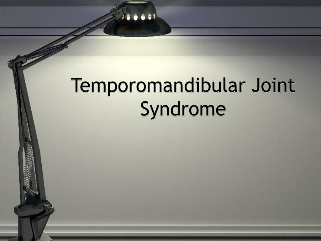 Temporomandibular Joint Syndrome