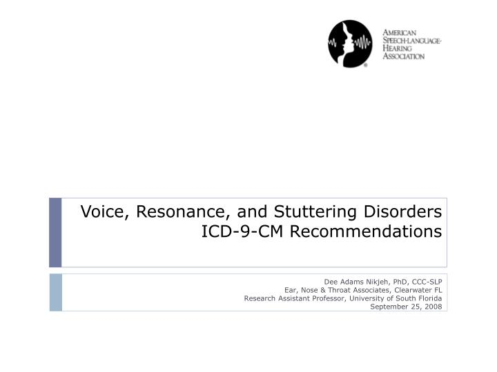 Voice resonance and stuttering disorders icd 9 cm recommendations