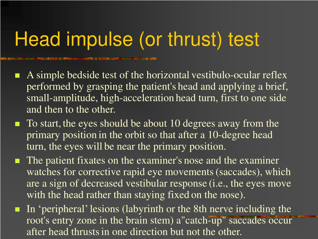 Head impulse (or thrust) test