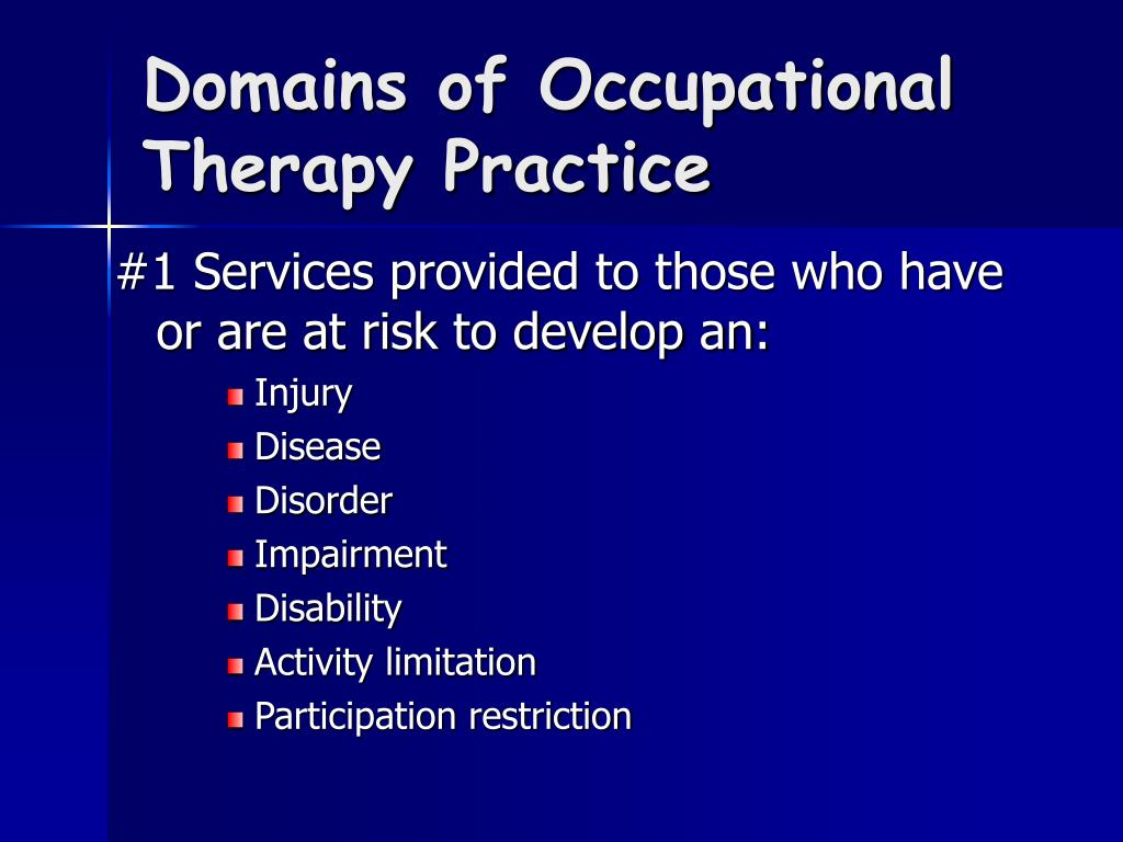 Domains of Occupational Therapy Practice
