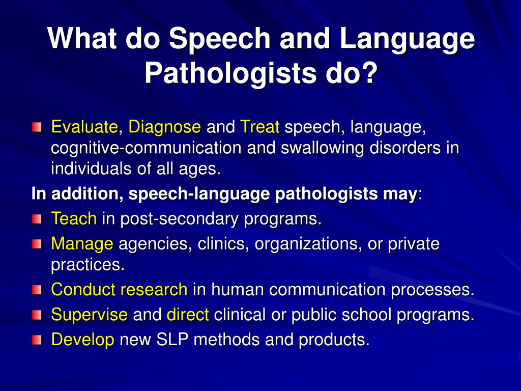 What do Speech and Language Pathologists do?
