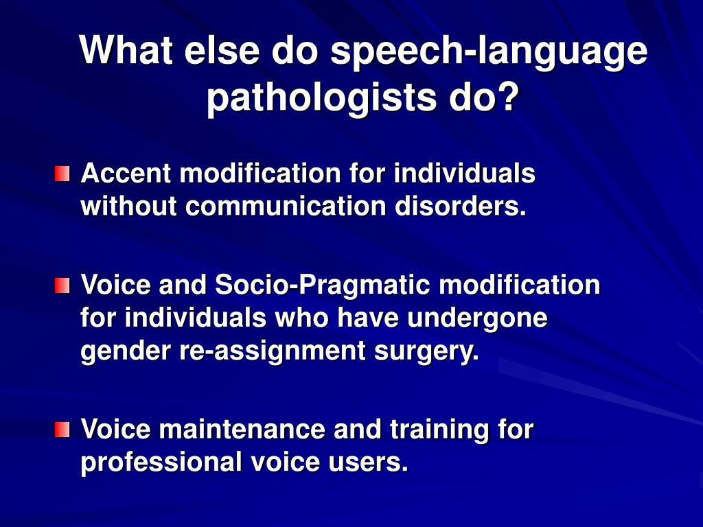 What else do speech-language pathologists do?