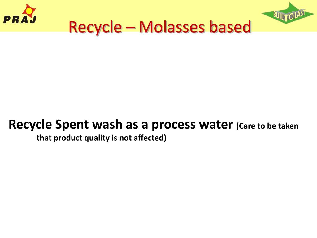 Recycle – Molasses based