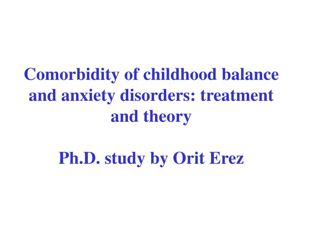 Comorbidity of childhood balance and anxiety disorders: treatment and theory