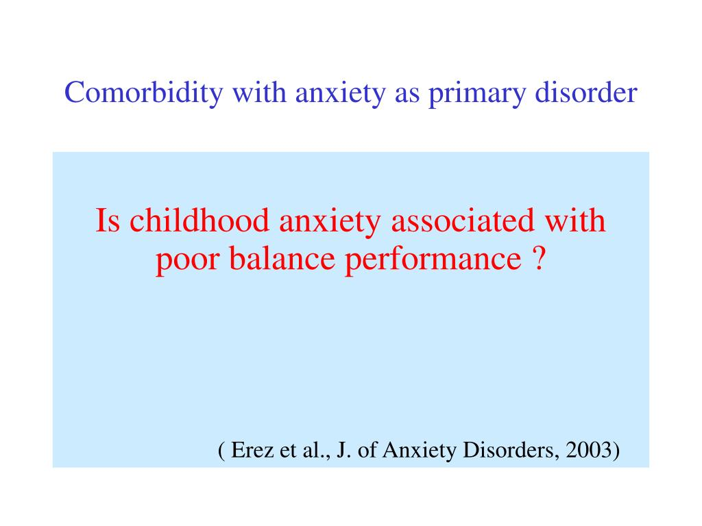 Comorbidity with anxiety as primary disorder